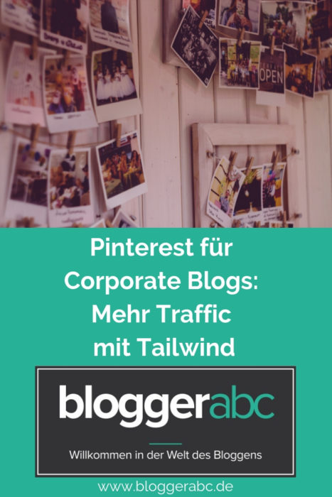 Pinterest für Corporate Blogs: Mehr Traffic mit Tailwind
